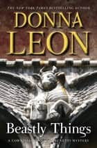 Beastly Things 電子書籍 by Donna Leon