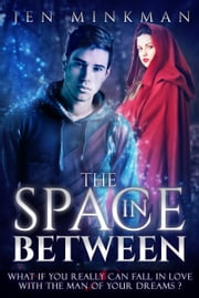 The Space In Between - (A YA Paranormal Romance) ebook by Jen Minkman