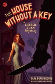 The House Without a Key - A Charlie Chan Mystery ebook by Earl Derr Biggers