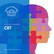 CBT Audio Course audiobook by Centre of Excellence