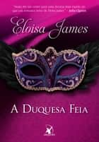 A Duquesa Feia ebook by Eloisa James