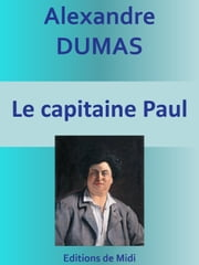 Le capitaine Paul - Edition intégrale ebook by Alexandre DUMAS