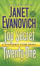 Top Secret Twenty-One ebook by Janet Evanovich