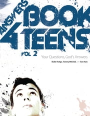 Answers Book For Teens Volume 2 - Your Questions, God's Answers ebook by Ken Ham,Bodie Hodge,Dr. Tommy Mitchell