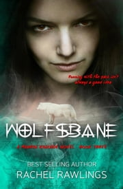 Wolfsbane - The Maurin Kincaide Series, #3 ebook by Rachel Rawlings
