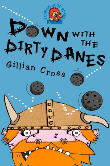 Down with the Dirty Danes! ebook by Gillian Cross