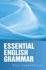 Essential English Grammar ebook by Raju Suppiah