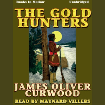 The Gold Hunters audiobook by James Oliver Curwood