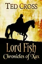 Lord Fish ebook by Ted Cross