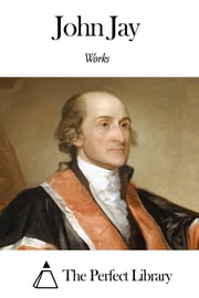 Works of John Jay ebook by John Jay