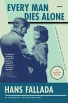 Every Man Dies Alone ebook by Hans Fallada, Michael Hofmann