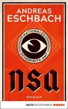 NSA - Nationales Sicherheits-Amt ebook by Andreas Eschbach