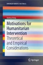 Motivations for Humanitarian intervention ebook by Andreas Krieg