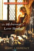 The Alchemist of Lost Souls ebook by