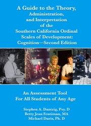 A+GUIDE+TO+THE+THEORY,ADMINISTRATION+AND+INTERPRETATION+OF+THE+SOUTHERN+CALIFORNIA+SCALES+OF+DEVELOPMENT+SCALES+OF+COGNITION+SECOND+EDITION