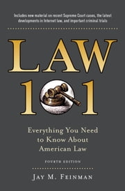 Law 101: Everything You Need to Know About American Law, Fourth Edition ebook by Jay Feinman