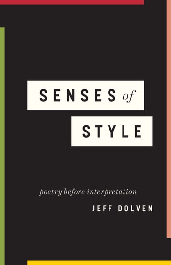 Senses of Style - Poetry before Interpretation ebook by Jeff Dolven