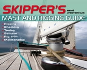 Skipper's Mast and Rigging Guide eBook by Rene Westerhuis