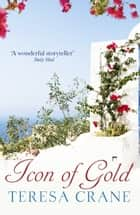 Icon of Gold ebook by Teresa Crane