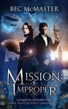 Mission: Improper eBook par Bec McMaster