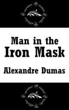 Man in the Iron Mask ebook by Alexandre Dumas