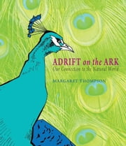 Adrift on the Ark - Our Connection to the Natural World ebook by Margaret Thompson