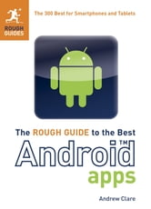 The Rough Guide to the Best Android Apps - The 400 Best for Smartphones and Tablets ebook by Andrew Clare