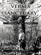 VERSES OF THE SANCTUARY ebook by JUAN CASTANO