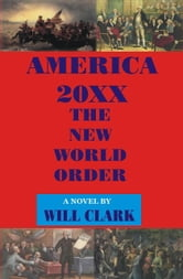 America 20XX: The New World Order ebook by Will Clark