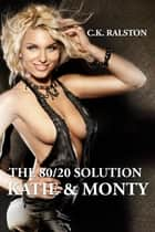 The 80/20 Solution: Katie and Monty ebook by