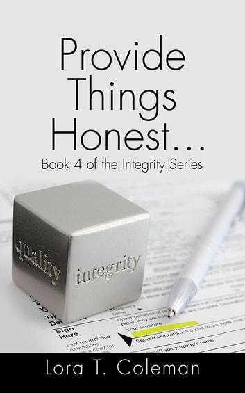 Provide Things Honest . . . - Book 4 of the Integrity Series ebook by Lora T. Coleman