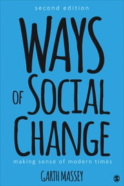Ways of Social Change - Making Sense of Modern Times ebook by Professor Garth M. Massey
