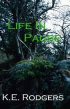 Life In Pause ebook by K.E. Rodgers