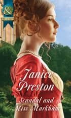Scandal And Miss Markham (Mills & Boon Historical) (The Beauchamp Betrothals, Book 2) ebook by Janice Preston