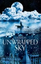 Unwrapped Sky: A Caeli-Amur Novel 1 ebook by Rjurik Davidson
