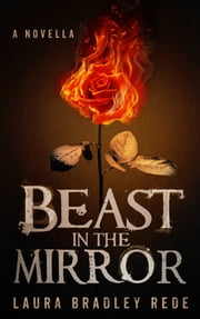 Beast in the Mirror ebook by Laura Bradley Rede