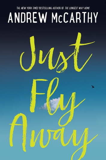 Just Fly Away ebook by Andrew McCarthy