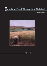 Quantum Field Theory in a Nutshell - (Second Edition) ebook by A. Zee