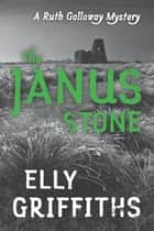 The Janus Stone ebook by Elly Griffiths