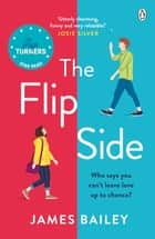 The Flip Side - 'Utterly adorable and romantic. I feel uplifted!' Giovanna Fletcher ebook by James Bailey