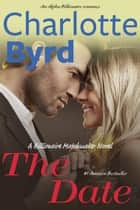 The Date ebook by Charlotte Byrd
