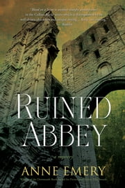 Ruined Abbey - A Collins-Burke Mystery ebook by Anne Emery