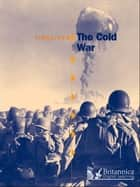 The Cold War ebook by Reg Grant, Britannica Digital Learning