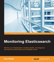 Monitoring Elasticsearch ebook by Dan Noble