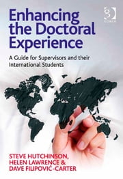 Enhancing the Doctoral Experience - A Guide for Supervisors and their International Students ebook by Dr Dave Filipović-Carter,Dr Helen Rachel Lawrence,Dr Steve Hutchinson