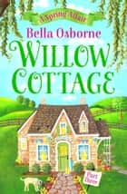 Willow Cottage – Part Three: A Spring Affair (Willow Cottage Series) ebook by