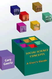 Social Science Concepts: A User's Guide ebook by Goertz, Gary