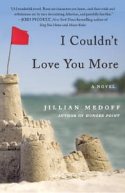 I Couldn't Love You More ebook by Jillian Medoff