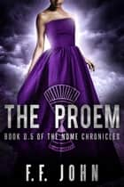 The Proem - Book 0.5 of The Nome Chronicles ebook by F. F. John