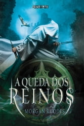 A queda dos reinos ebook by Morgan Rhodes